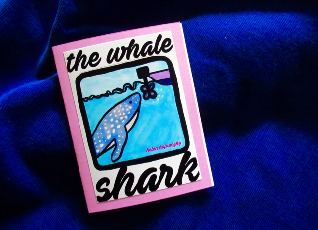 The Whale Shark  Poem and drawing by Helen Hajnoczky Made by Helen Hajnoczky and Julya Hajnoczky Staple binding, pearl print photo cover, 5 pages of poetry October, 2018