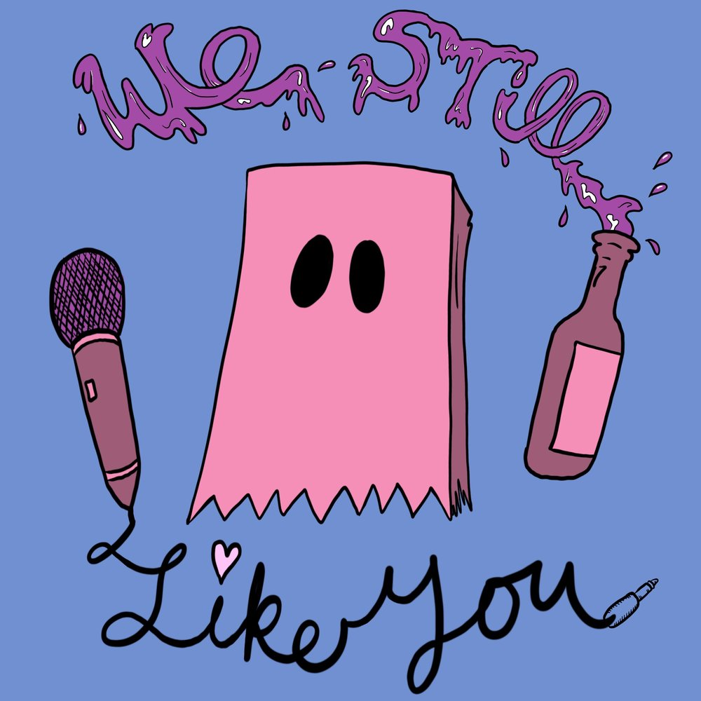 We Still Like You.jpg