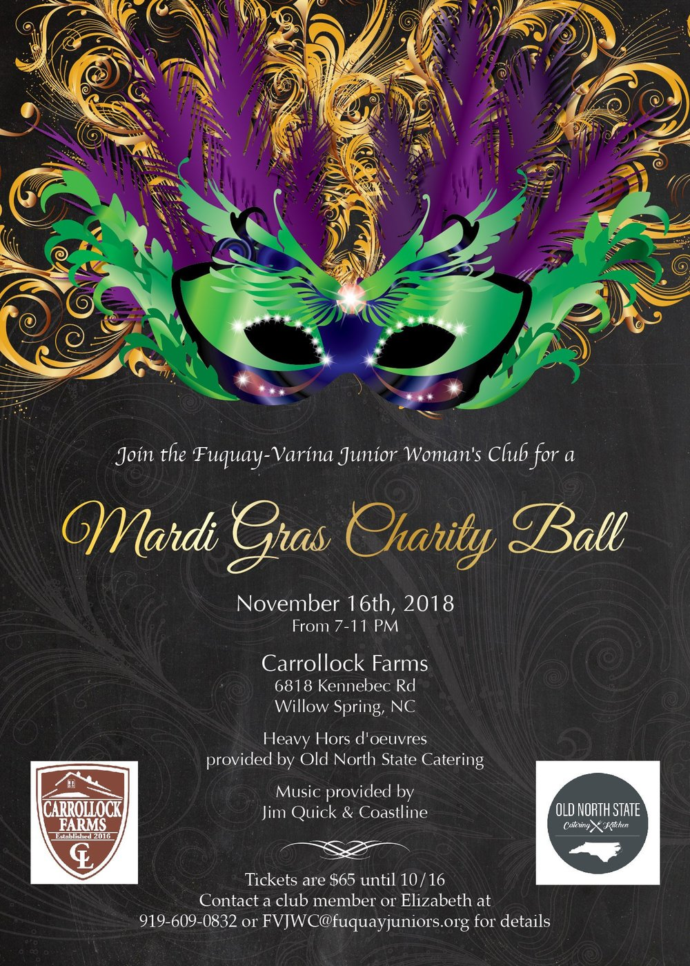 - The 2018 Fuquay-Varina Junior Woman's Club 29th Annual Charity Ball will be held November 16, 2018 at Carrollock Farms in Willow Spring, NC.Entertainment provided by Jim Quick and the Coastline Band!To purchase a ticket, contact any FVJWC Club Member or contact Elizabeth Edwards or Heather Whittington at fvjwc@fuquayjuniors.org .**Early Bird pricing of $65 has been extended until November 2nd! Don't miss out!**