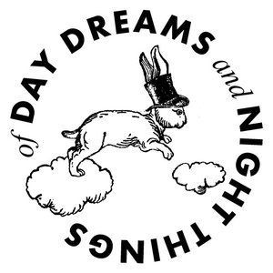 of Day Dreams and Night Things