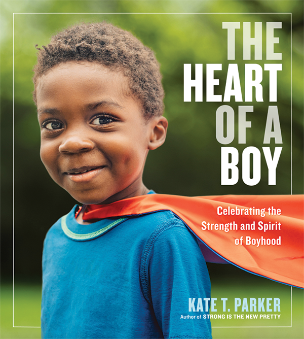 NEW! The Heart of a Boy  $15.00  Order Now