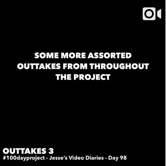 DAY 98OUTTAKES 3 -