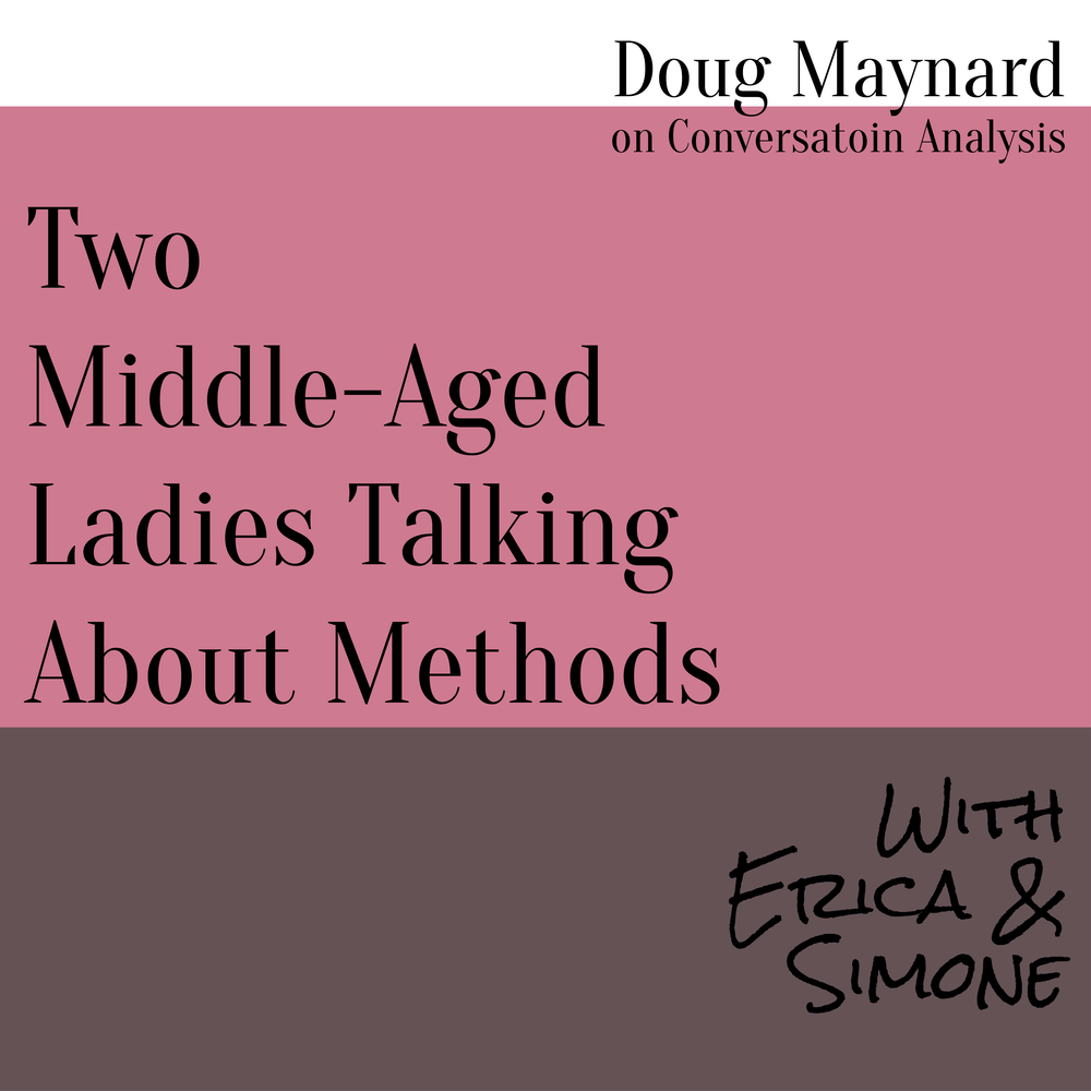 Doug Maynard on Conversation Analysis