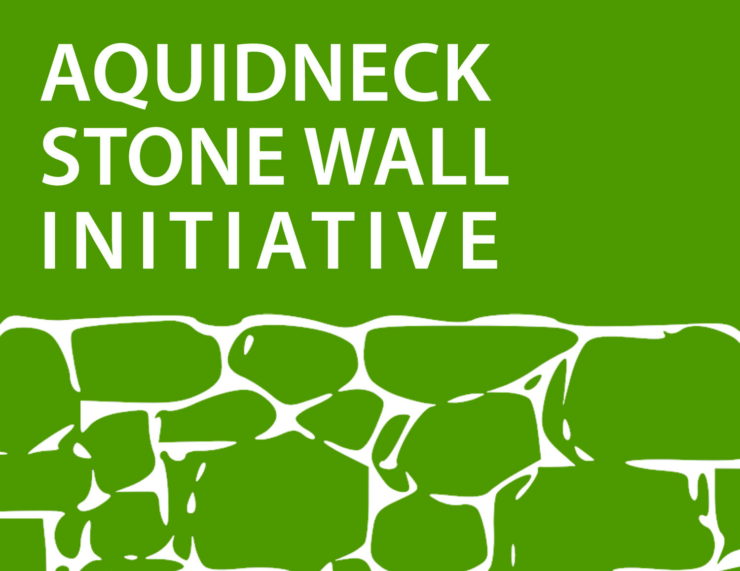 AQUIDNECK STONE WALL INITIATIVE