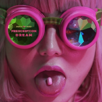 'Prescription Dream' - The single by Voice of Aiko is available to download now.