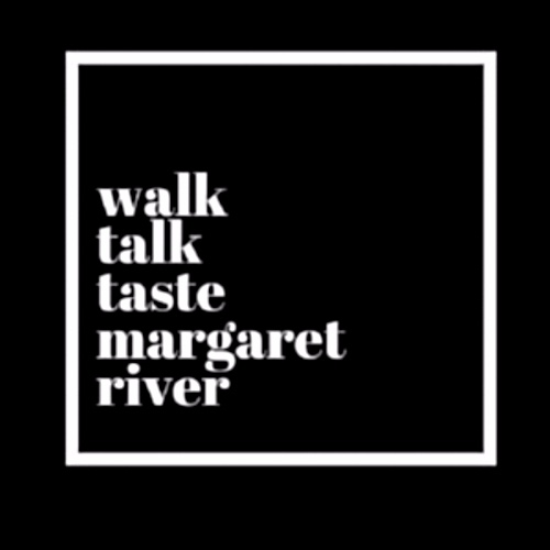 WALK TALK TASTE MARGARET RIVER