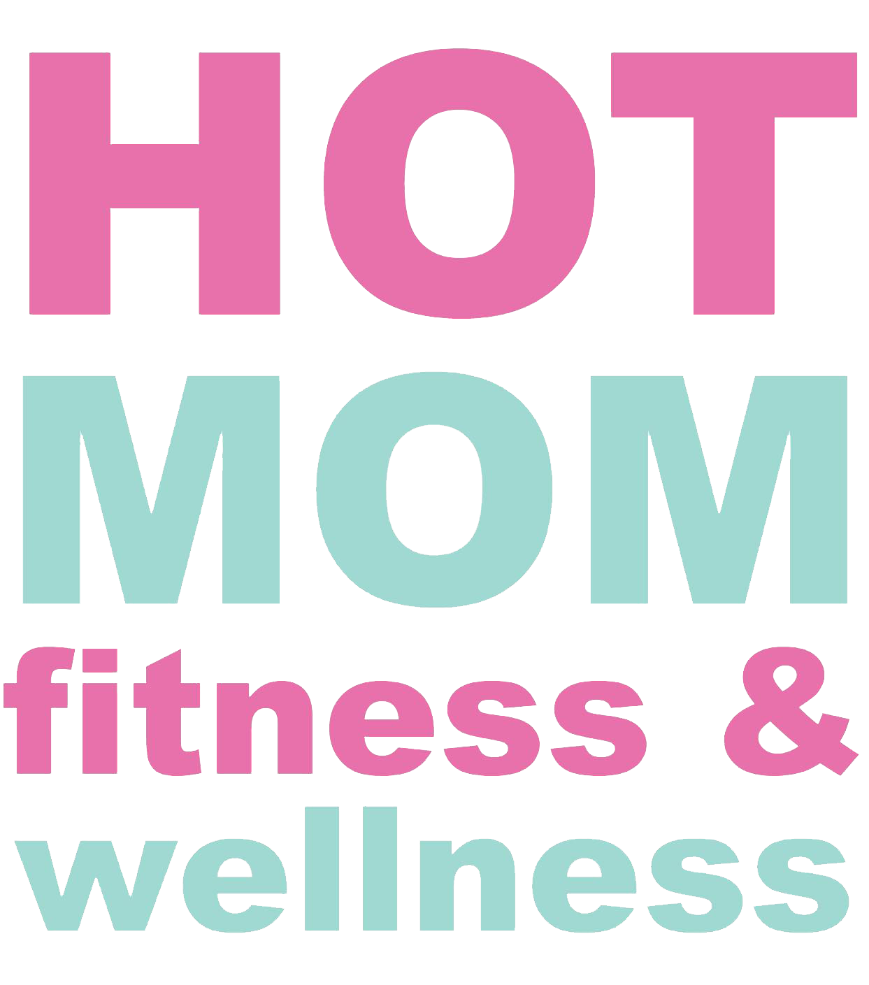 Hot Mom Fitness & Wellness