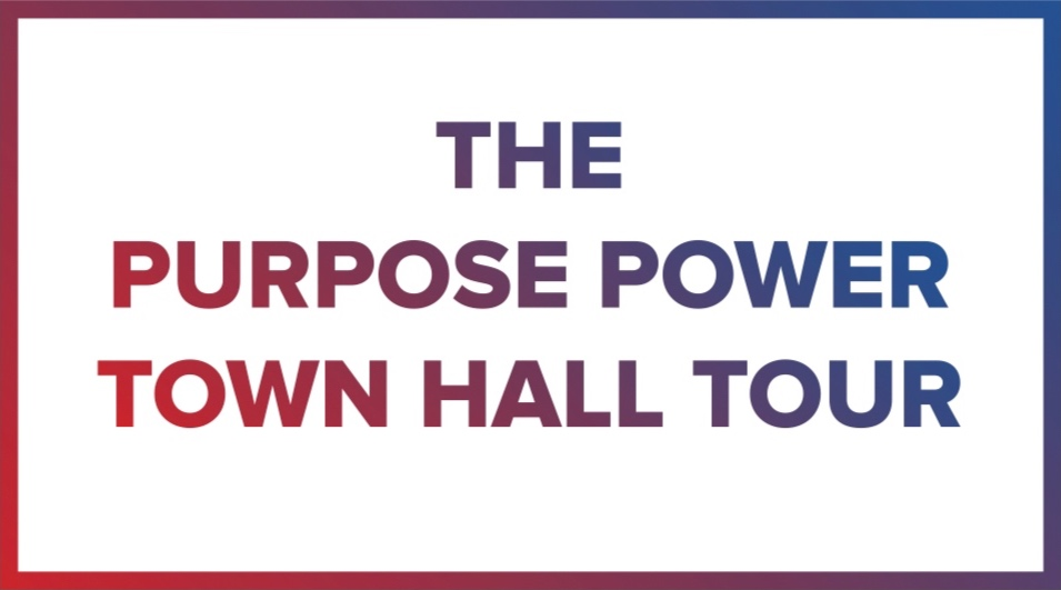 The Purpose Power Town Hall Tour