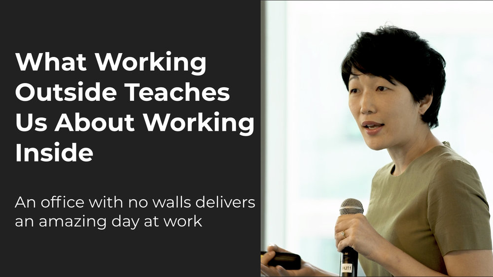What Working Outside Teaches Us About Working Inside   Angie Lee