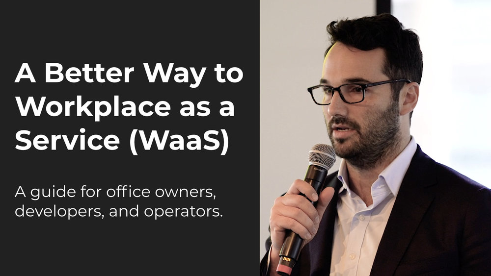 A Better Way To Workplace As A Service (WaaS)   Jamie Hodari