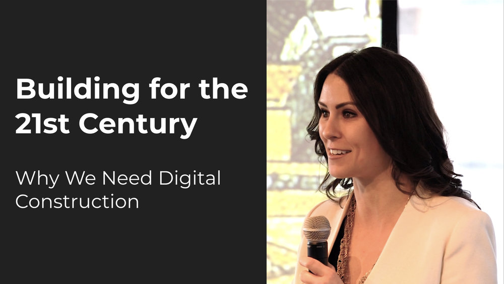 Building For The 21st Century: Why We Need Digital Construction   Laura J. Patel