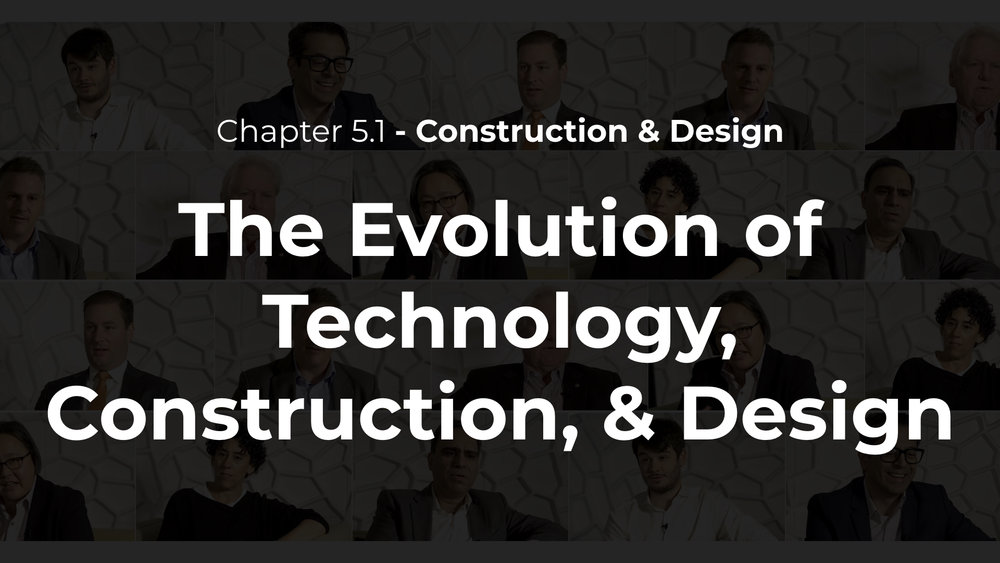 5.1 - The Evolution of Technology, Construction, & Design