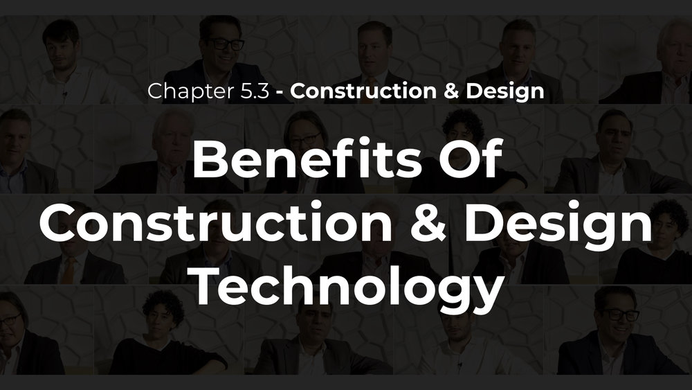 5.3 - Benefits Of Construction & Design Technology