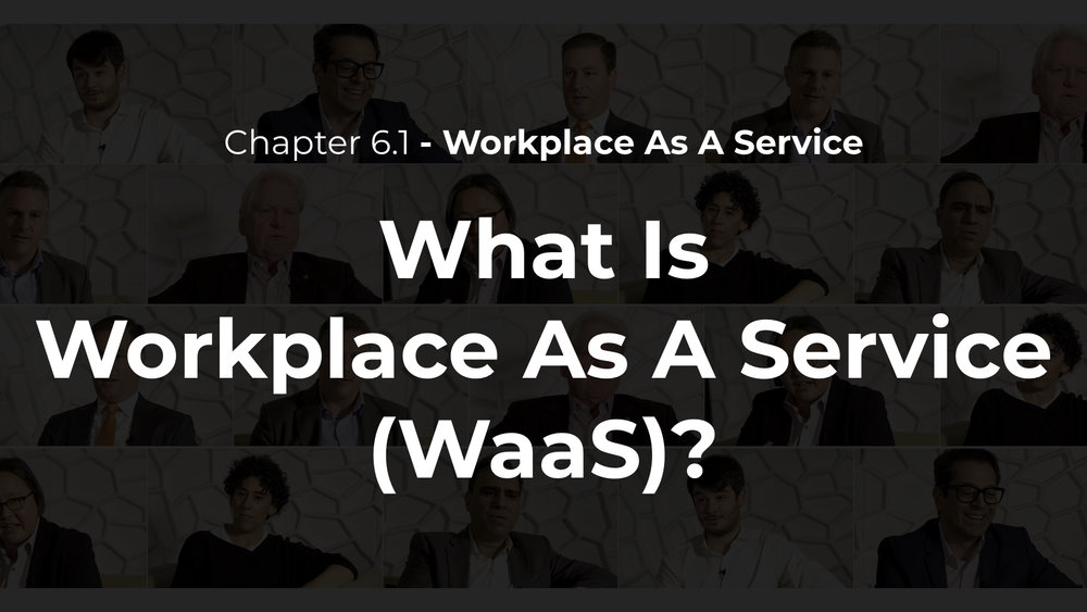 6.1 - What is Workplace As A Service?
