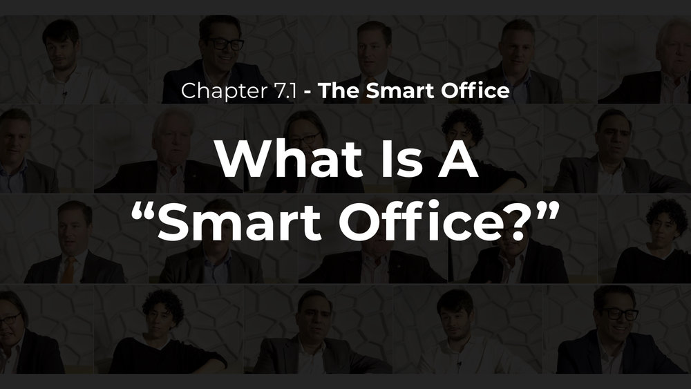 "7.1 - What is a ""Smart Office?"""