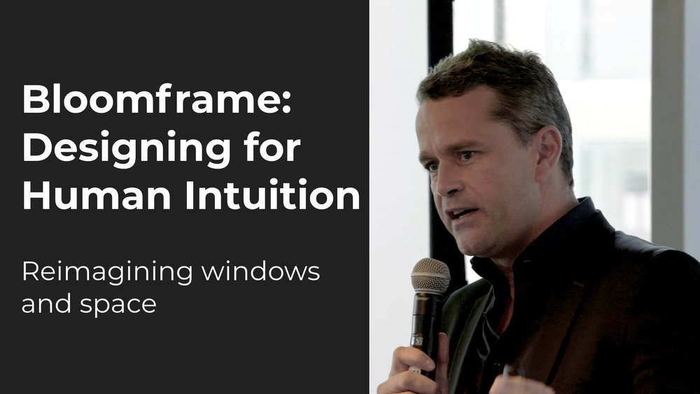 Bloomframe: Designing For Human Intuition