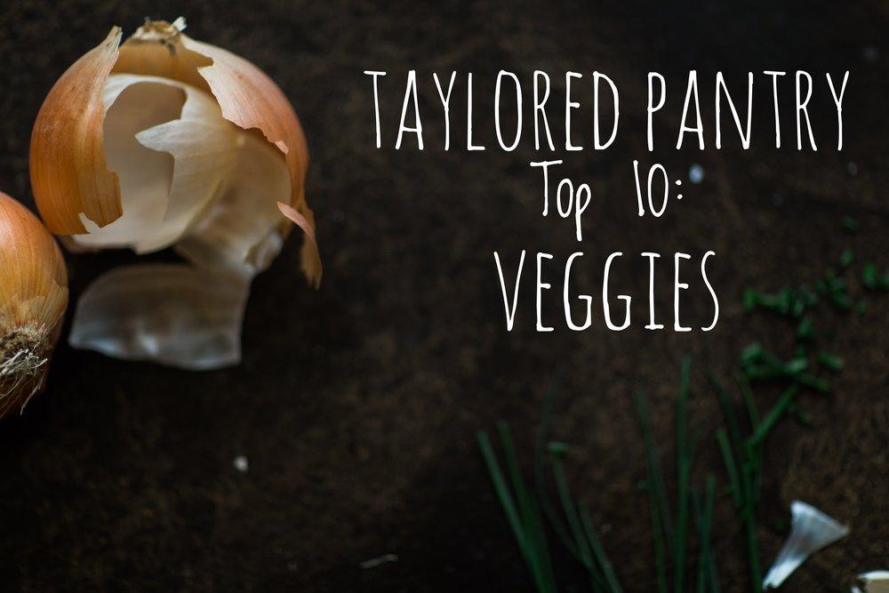 taylored pantry top ten veggie intro .jpg