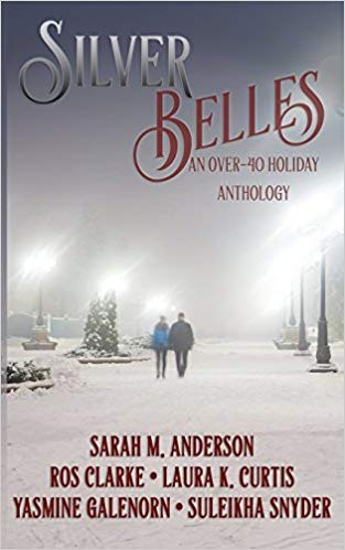 Silver Belles: An Over 40 Holiday Anthology