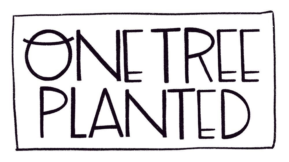Together, we plant a tree with every sale! -