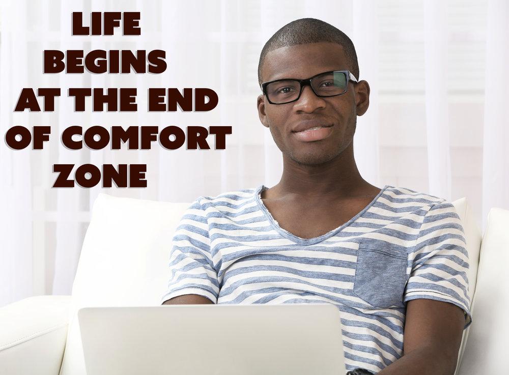 life begins at comfort zone man.jpeg