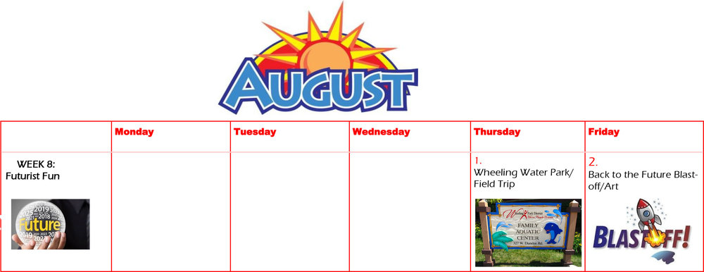August activities: Wheeling Water Park/ Field Trip  Back to the Future Blast-off/ Art
