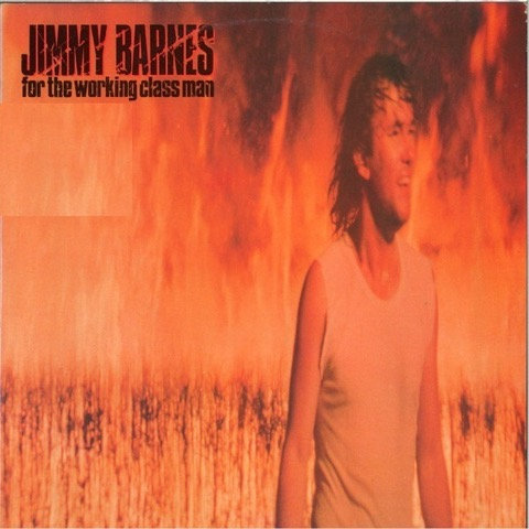 Jimmy Barnes – For the Working Class Man (Double Album) 1985