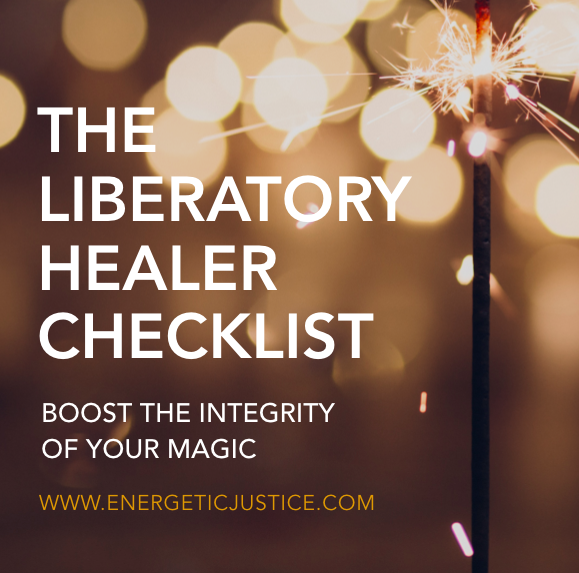 THE CHECKLIST - THE 2019 ENERGETIC JUSTICE GUIDE TO ORIENTING YOUR 5D SPIRITUAL WORK TO THE 3D REALITIES OF THE HUMAN FAMILY>> COMING SOON >>
