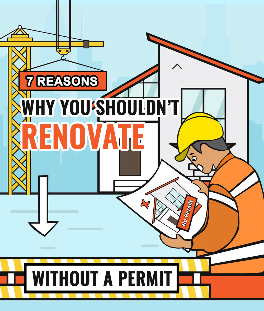 Renovating Without A Permit? Here Are 7 Reasons Why It's A Big No-No
