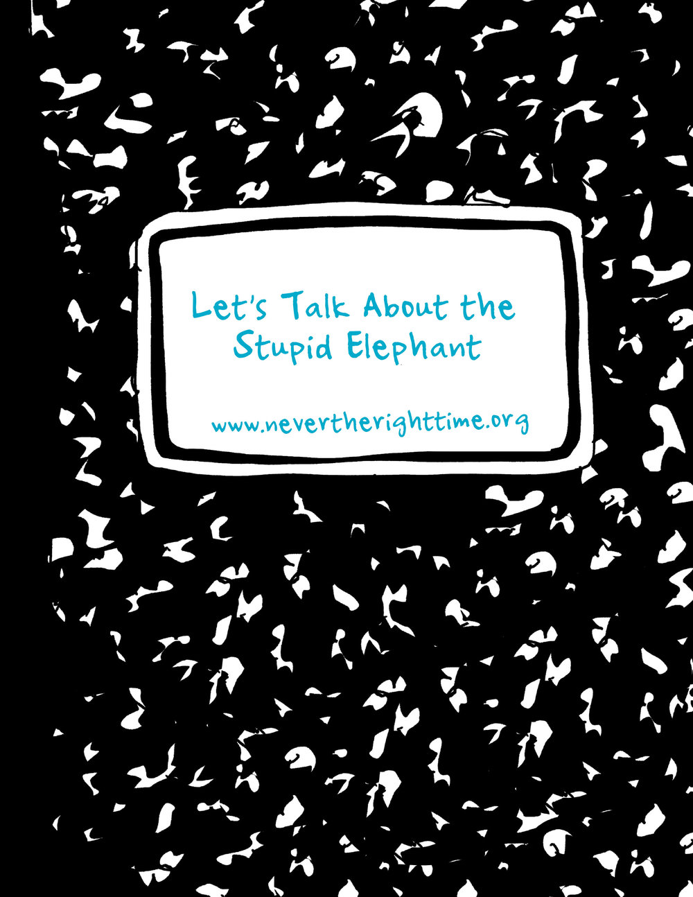 Let's Talk About the Stupid Elephant -