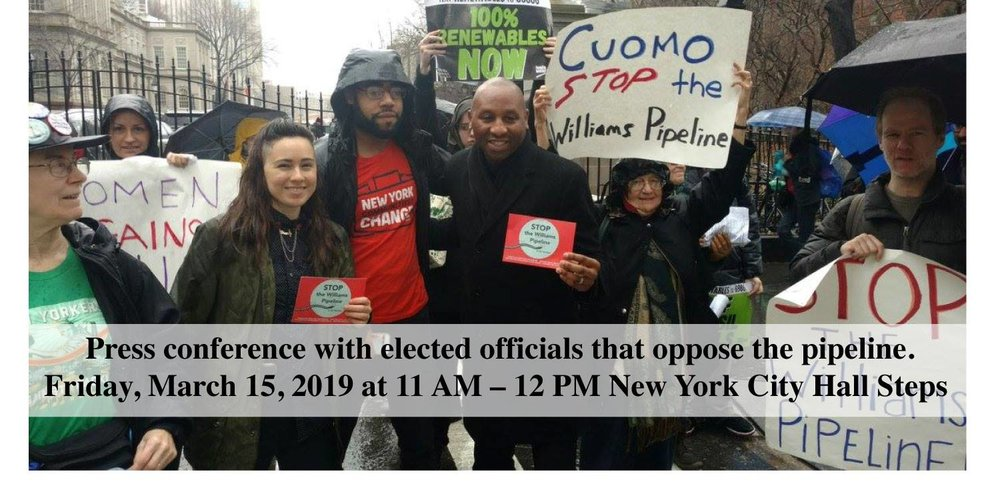 March 15 11am: press conference: Elected officials and residents say NO to the williams nese pipeline. - RSVP and more info HERE Friday March 15 at 11am Press Conference at NYC City Hall steps. This will be with elected officials who have signed on to our letter and we need to pack the steps to show Governor Cuomo on the last day of the comment period that NYC says no to Williams!