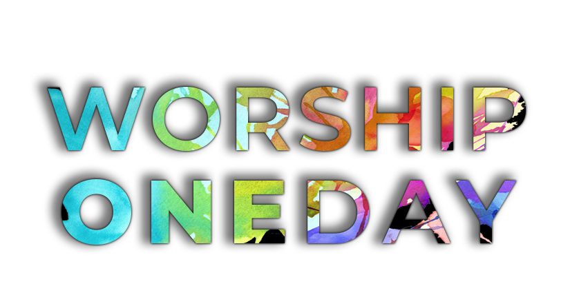 WORSHIP ONE DAY
