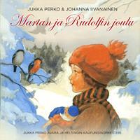 Iivanainen, Johanna / Perko, Jukka : Martan ja Rudolfin Joulu , 2013