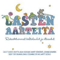 Hovatta, Vuokko / Iivanainen, Johanna / Maarit / Vilkkumaa, Maija : Lasten aarteita – Rakastetuimmat kehtolaulut ja iltasadut , 20 12