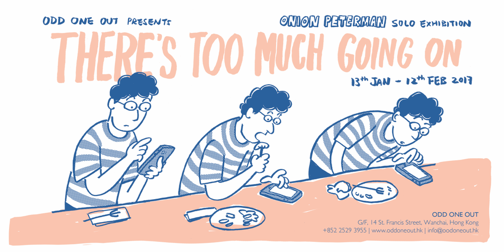 """flyer for solo-exhibition """"There's Too Much Going On"""" 2017"""
