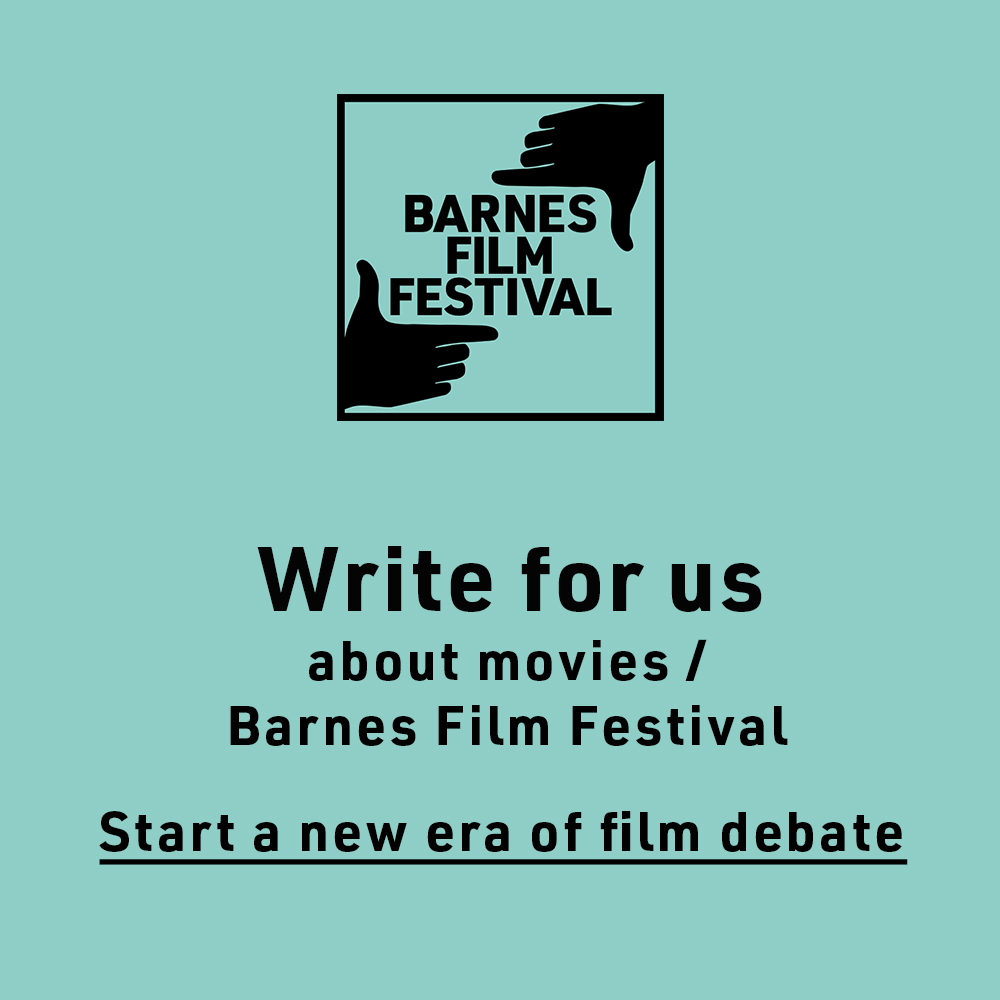 write for us — BFF blog folder — Barnes Film Festival