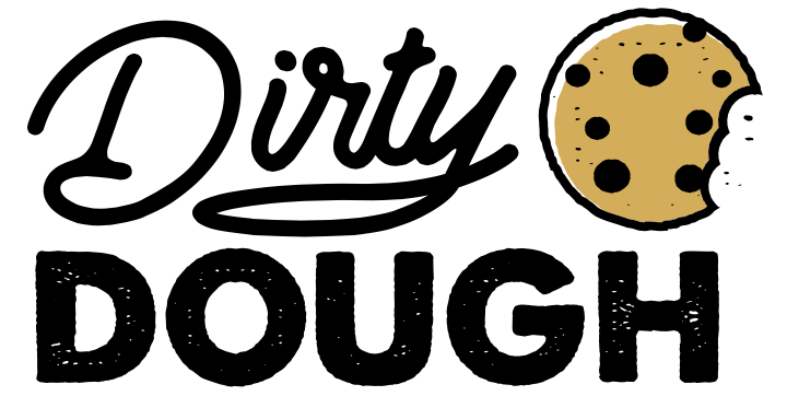 DIRTY DOUGH