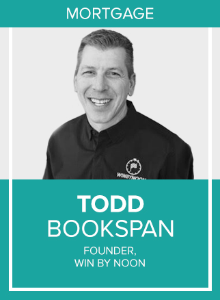 - Todd is excited to be on stage this year at Agent2021 to share his strategies, tactics, and tools used to generate and convert leads. He is the founder of Win By Noon, a productivity platform and community used by thousands of loan officers and real estate agents to increase their sales. Todd's mission is to teach others how to be mindful and disciplined in their daily activities in order to consistently accomplish their most important priorities and reach their goals.Todd is passionate about the mortgage industry and leads a production team that helps over 500 families each year with home loans. He is also a frequent speaker at industry events, a coach in the Masters' Coach program with Building Champions, and a co-host of the weekly Mortgage Coach Productivity Mastermind and Facebook group.