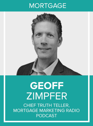 - Geoff Zimpfer is a former National Sales Trainer with Tony Robbins and has been in the mortgage industry since 2003. As a successful Mortgage Originator, he consistently closed 120 loans per year.He's a National Sales Trainer and Coach with Movement Mortgage, helping Loan Officers to survive and thrive in today's market. Geoff is passionate about bringing real-world strategies and tactics that help Loan Officers leverage online platforms to create a personal brand that drives sales and captures consumer direct business.He's the author of Instant Referrals for Mortgage Professionals, Founder of the Mortgage Marketing Institute and host of the highly rated podcast; Mortgage Marketing Radio.Socials: IN, TW, YT