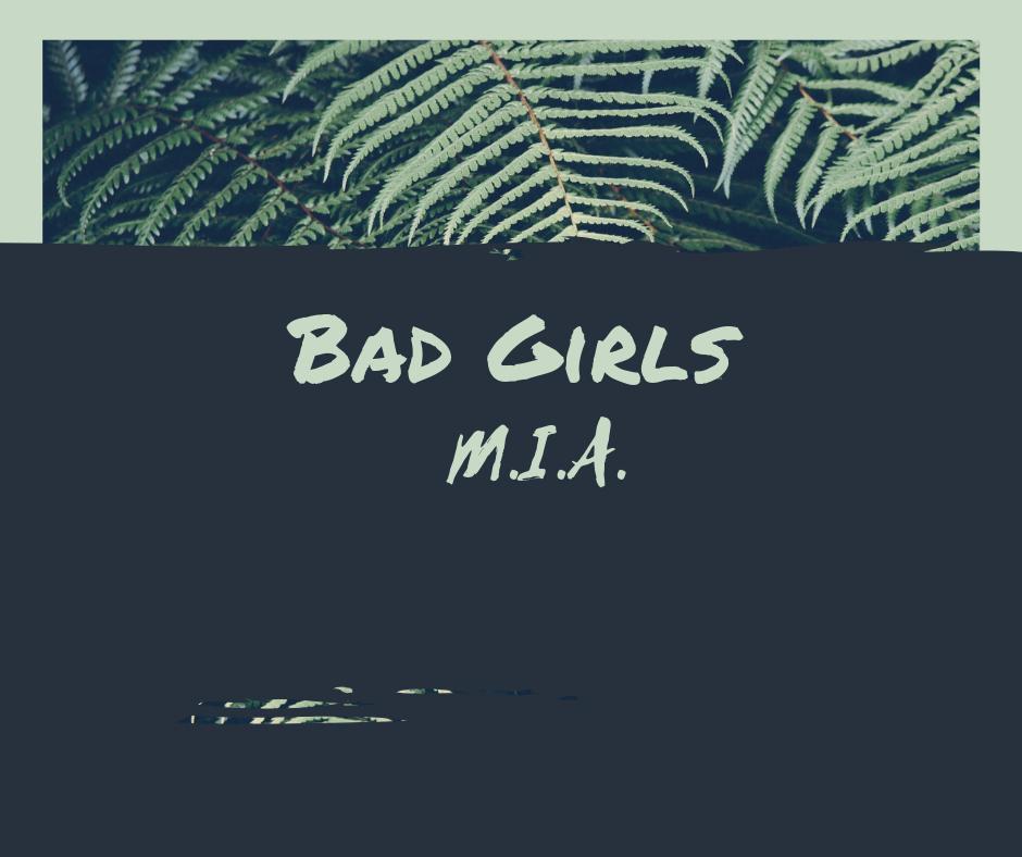 Bad Girls - M.I.A.