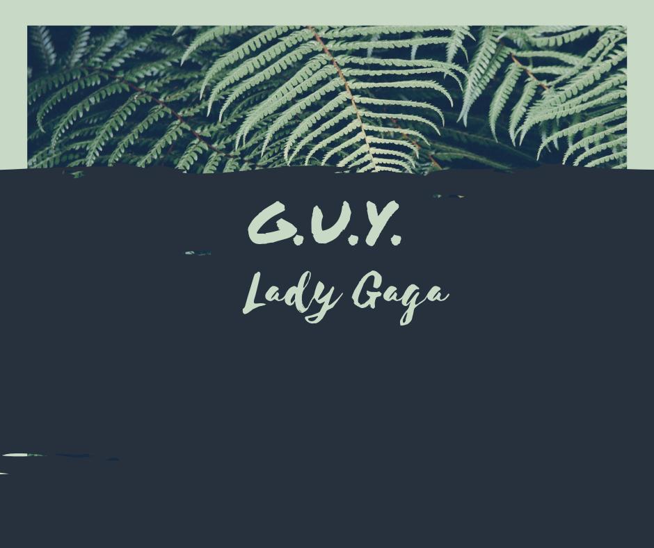 G.U.Y. - Lady Gaga