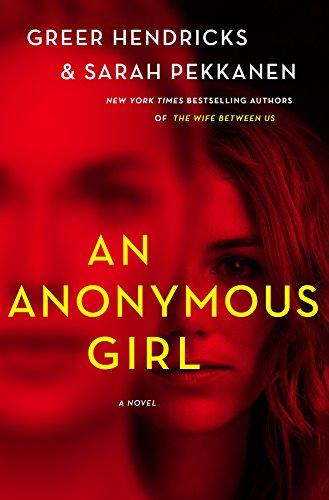An Anonymous Girl by Greer Hendricks & Sarah Pekkanen