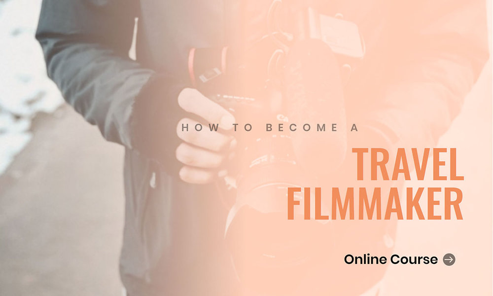 How to Become a Travel Filmmaker.jpg
