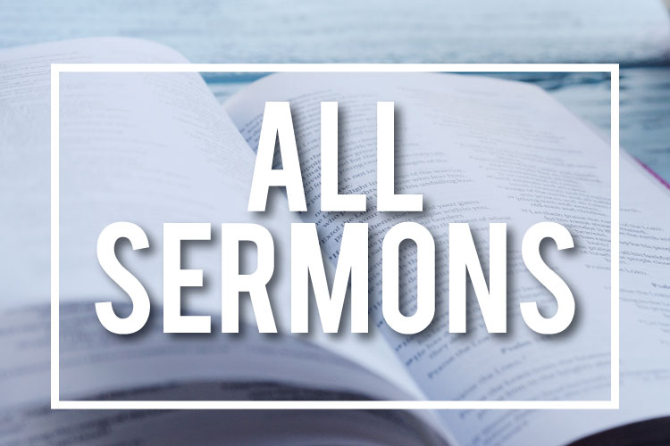 Sermons - Missed a service? Catch up on past teachings here.