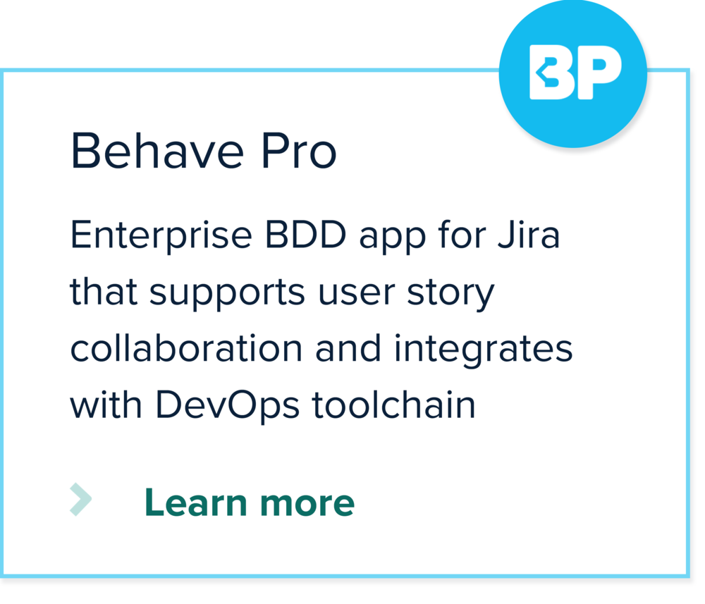 Enterprise BDD app for Jira that supports user story collaboration and integrates with DevOps toolchain
