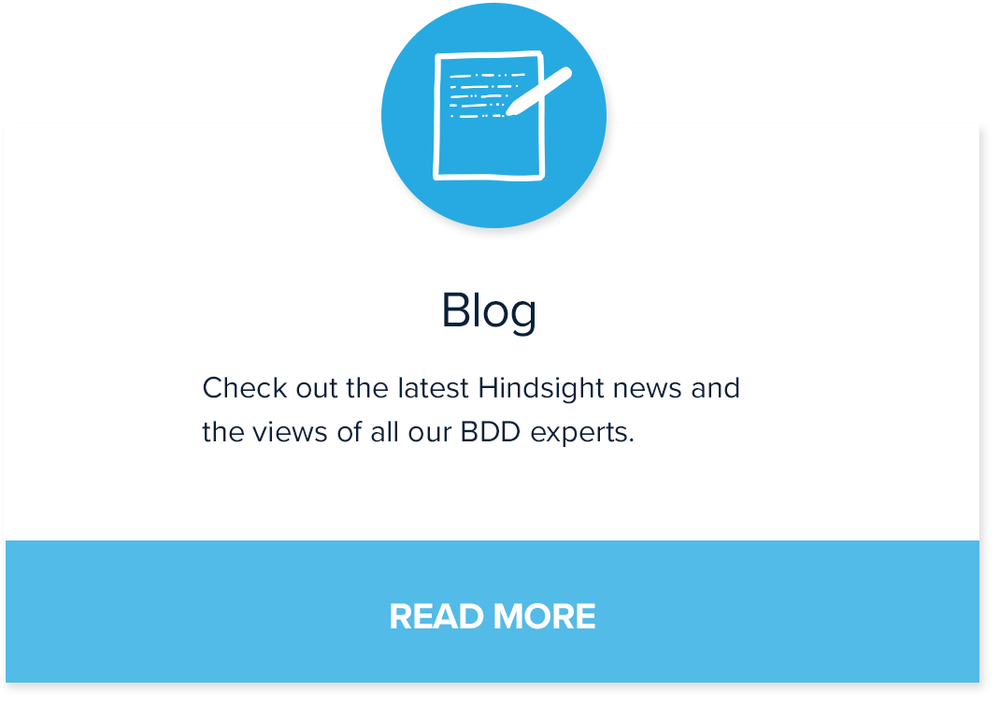 Blog - check out the latest Hindsight news and the views of our BDD experts.