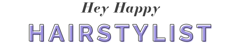 Hey Happy Hairstylist - For hairstylists ready to take their business to the next level