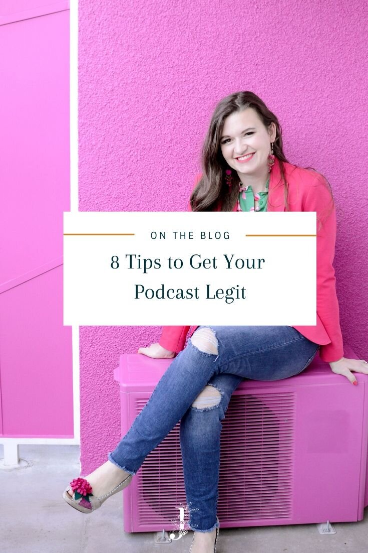 8 Tips to Get Your Podcast Legit - Guest Post: Brittany Ratelle