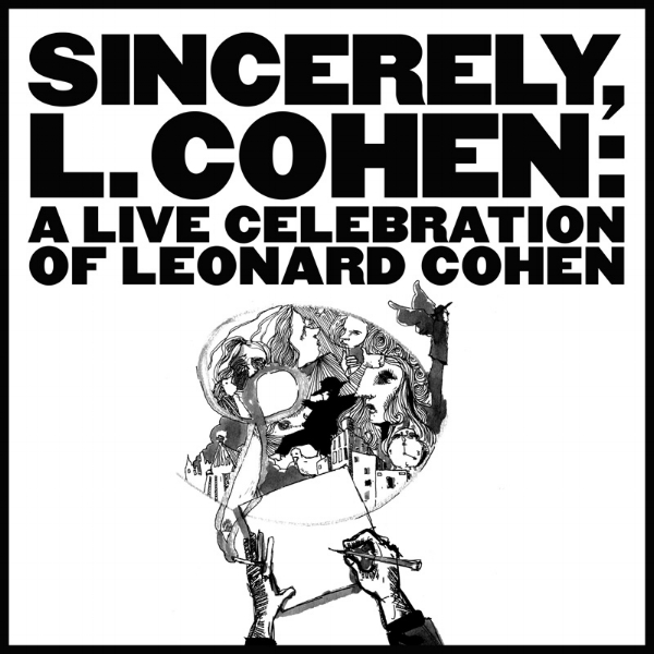 "VARIOUS ARTISTS - SINCERELY, L. COHEN: A LIVE CELEBRATION OF LEONARD COHEN    Dave Harrington - guitar on ""Memories"" feat. Ian O'Neil, ""So Long Marianne"" feat. Will Sheff)"