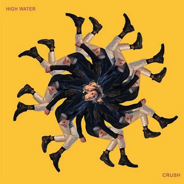 HIGH WATER - CRUSH (2016)    Dave Harrington - guitar