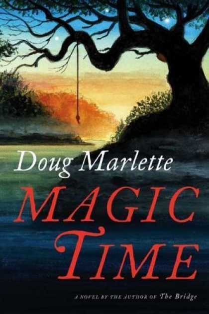 Mississippi Yearning - A review of Doug Marlette's Magic Time, The Washington Post, September 20, 2006
